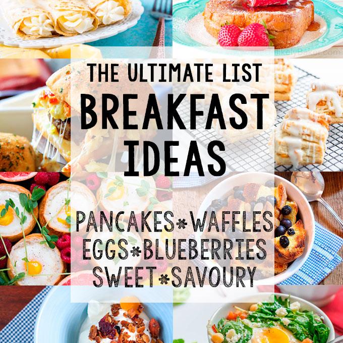 Ultimate List of Breakfast Ideas