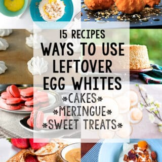 Leftover Egg White Recipes: 15 Ways to Use Leftover Egg Whites!