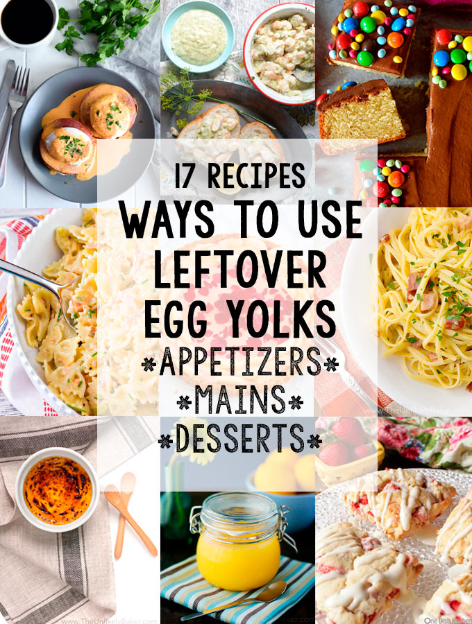 Leftover egg yolk recipes 17 ways to use leftover egg yolks the unlikely baker - What to do with leftover whites and yolks four simple recipes ...