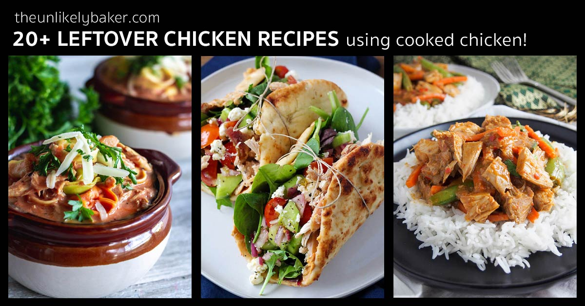 20 Easy Leftover Chicken Recipes For Cooked Leftover Chicken The Unlikely Baker